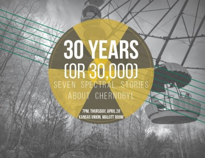 30 Years (or 30,000): Spectral stories of Chernobyl