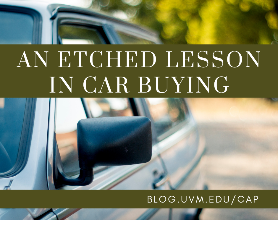 An etched lesson in car buying at blog.uvm.edu/cap