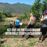 """Get out of the classroom with field study excursions"""