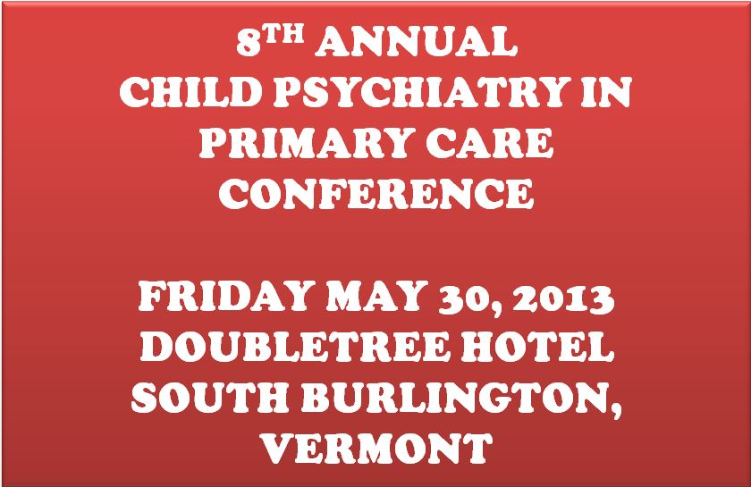 Next Child Psychiatry in Primary Care Conference Friday, May 30