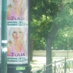 """Julia"" pics all over town. Internet gambling."
