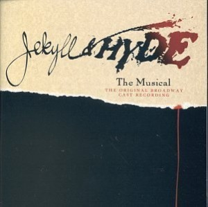 This musical had a Broadway debut in 1997.   http://en.wikipedia.org/wiki/Jekyll_%26_Hyde_(musical)